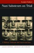 Nazi Saboteurs on Trial: A Military Tribunal and American Law