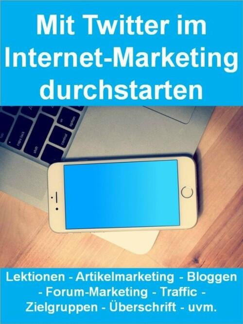 Mit Twitter im Internet-Marketing durchstarten ...