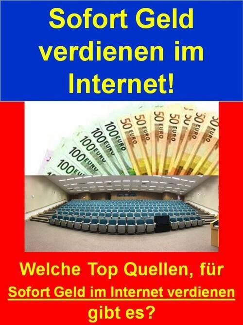 Sofort Geld verdienen im Internet! als eBook Do...