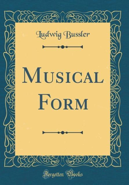 Musical Form (Classic Reprint) als Buch von Lud...