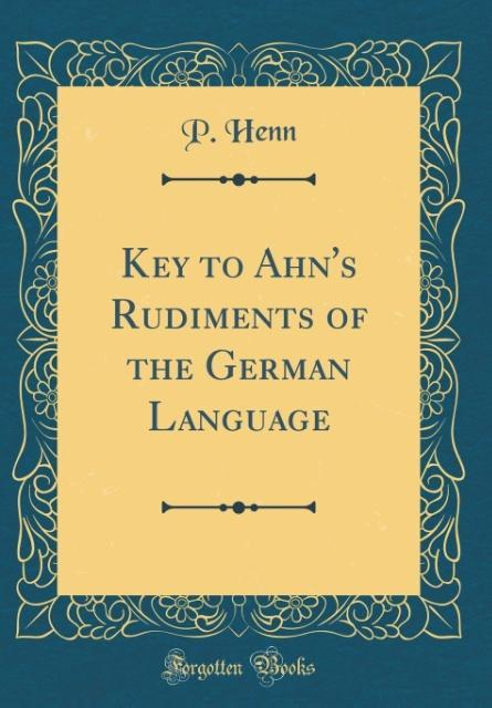Key to Ahn´s Rudiments of the German Language (...