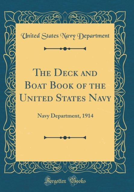 The Deck and Boat Book of the United States Nav...