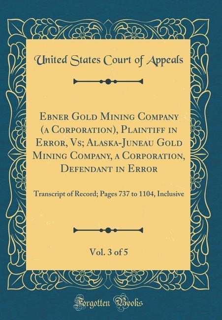 Ebner Gold Mining Company (a Corporation), Plai...
