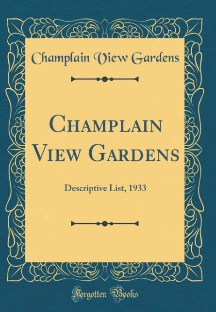 Champlain View Gardens als Buch von Champlain V...