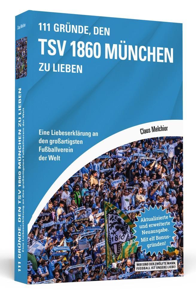 111 Gründe, den TSV 1860 München zu lieben als Buch von Claus Melchior