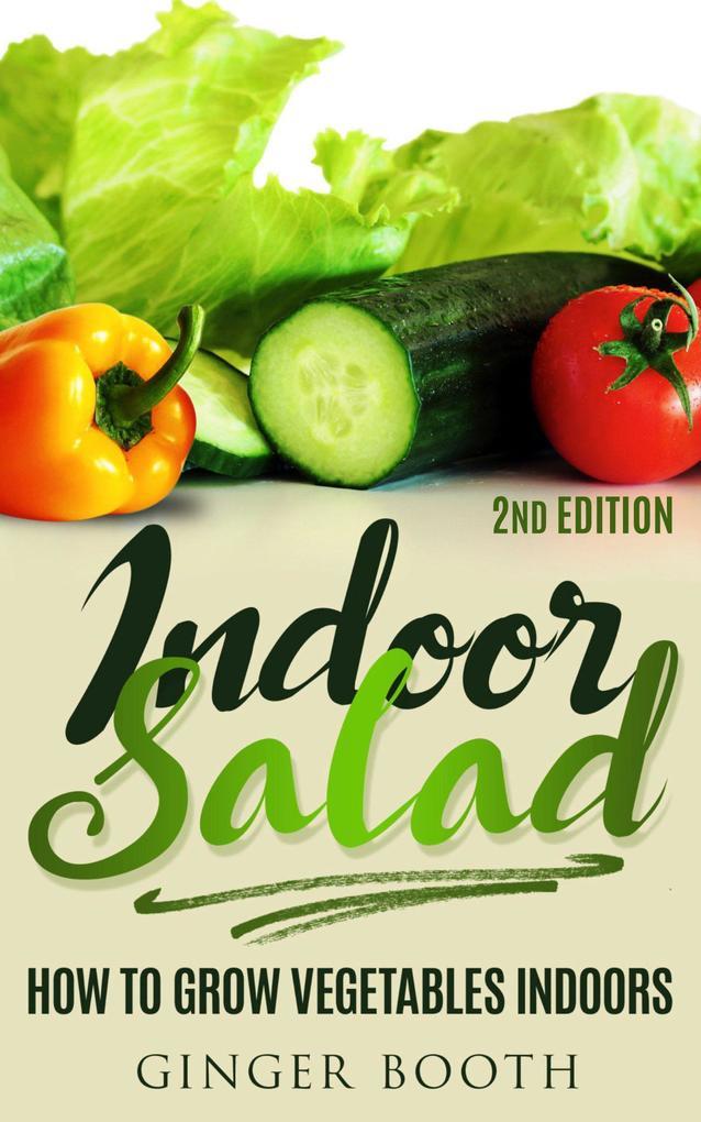 Indoor Salad: How to Grow Vegetables Indoors al...