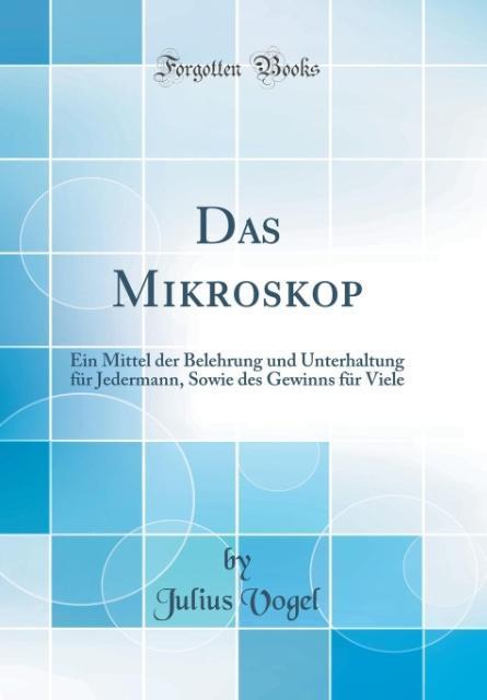 Das Mikroskop als Buch von Julius Vogel
