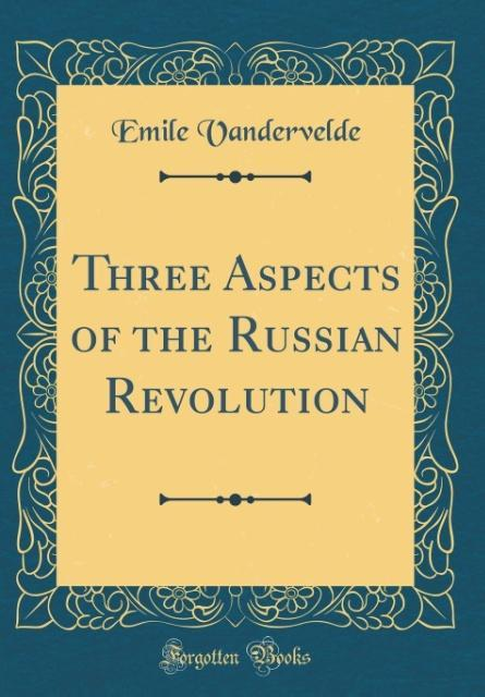 Three Aspects of the Russian Revolution (Classi...