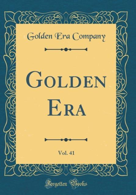 Golden Era, Vol. 41 (Classic Reprint) als Buch ...