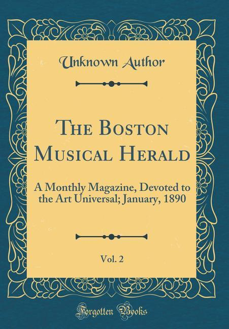 The Boston Musical Herald, Vol. 2 als Buch von ...