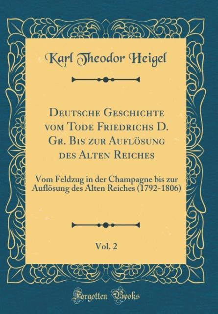 Deutsche Geschichte vom Tode Friedrichs D. Gr. ...