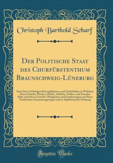 Der Politische Staat des Churfürstenthum Brauns...