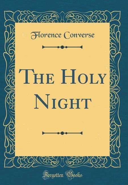 The Holy Night (Classic Reprint) als Buch von F...