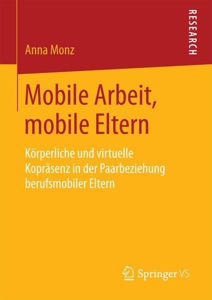 Mobile Arbeit, mobile Eltern als Buch von Anna ...