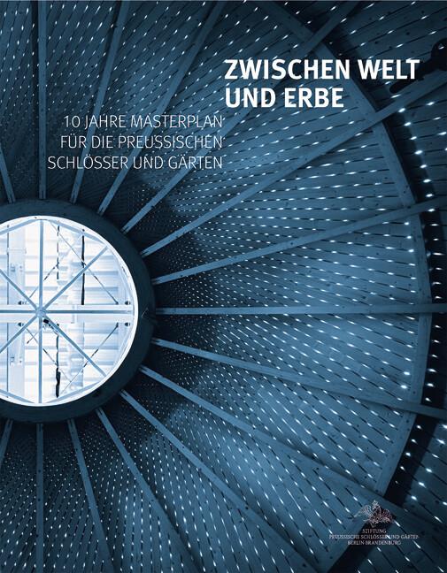 Zwischen Welt und Erbe, 10 Jahre Masterplan für...