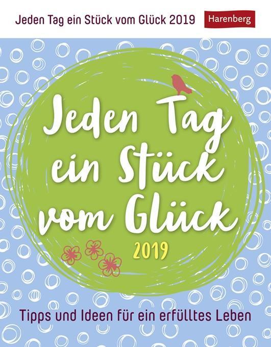 Jeden Tag ein Stück vom Glück - Kalender 2019 als Kalender