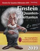 Einstein für Quanten-Dilettanten - Kalender 2019