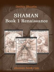 Shaman. Book 1. Renaissance als eBook Download von Dmitry Shustin - Dmitry Shustin
