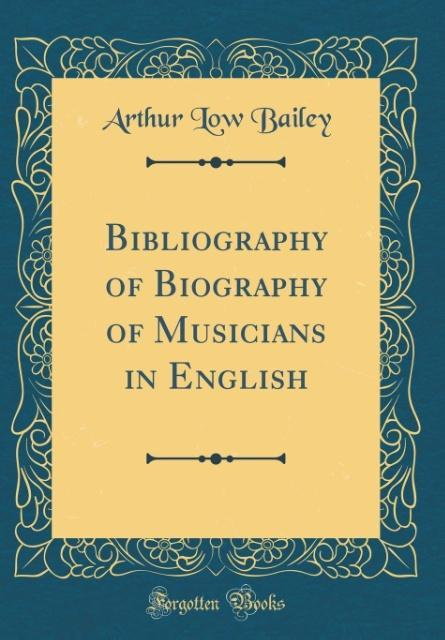 Bibliography of Biography of Musicians in Engli...