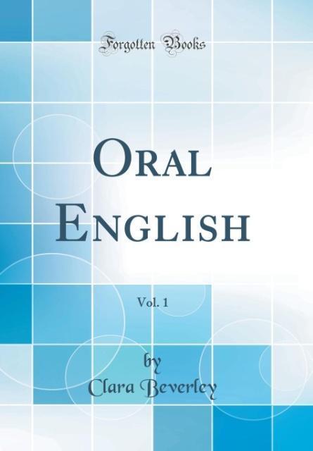 Oral English, Vol. 1 (Classic Reprint) als Buch...