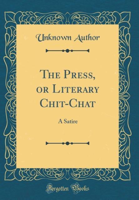 The Press, or Literary Chit-Chat als Buch von U...