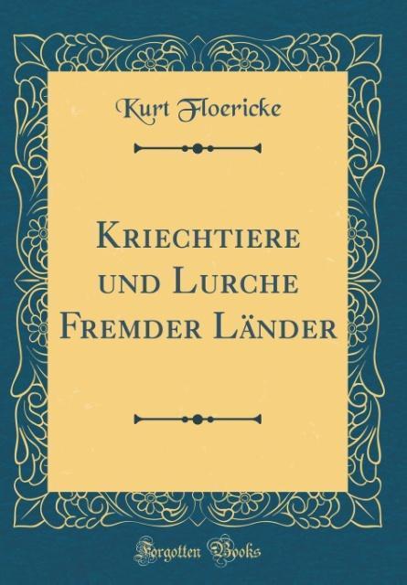 Kriechtiere und Lurche Fremder Länder (Classic ...