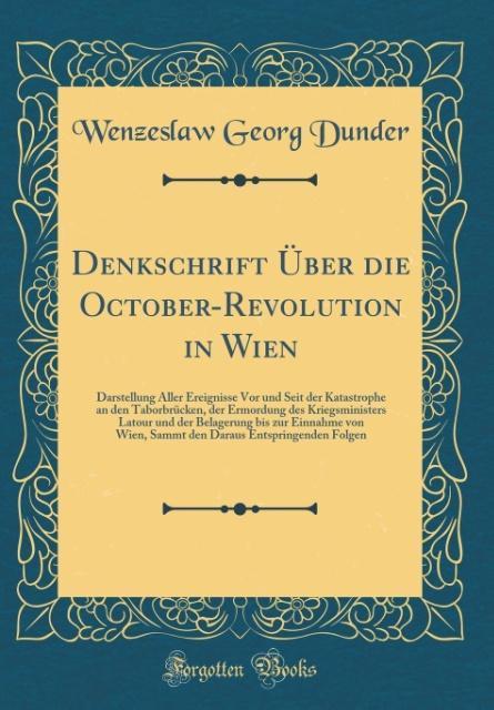 Denkschrift Über die October-Revolution in Wien...