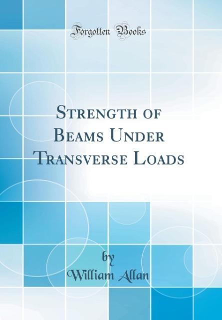 Strength of Beams Under Transverse Loads (Class...