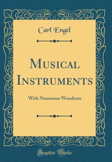 Musical Instruments als Buch von Carl Engel