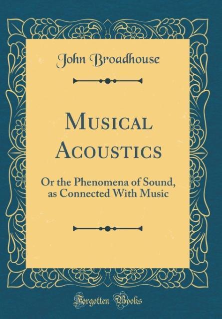 Musical Acoustics als Buch von John Broadhouse