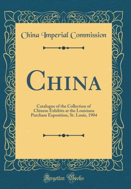 China als Buch von China Imperial Commission