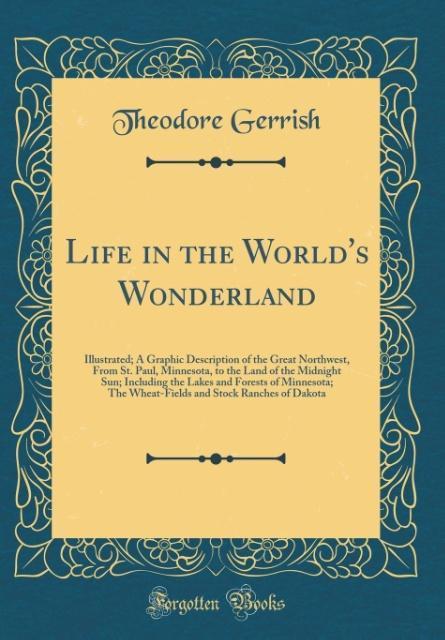 Life in the World´s Wonderland als Buch von The...