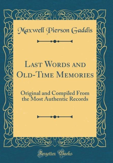 Last Words and Old-Time Memories als Buch von M...