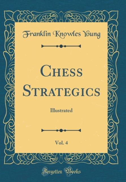 Chess Strategics, Vol. 4 als Buch von Franklin ...