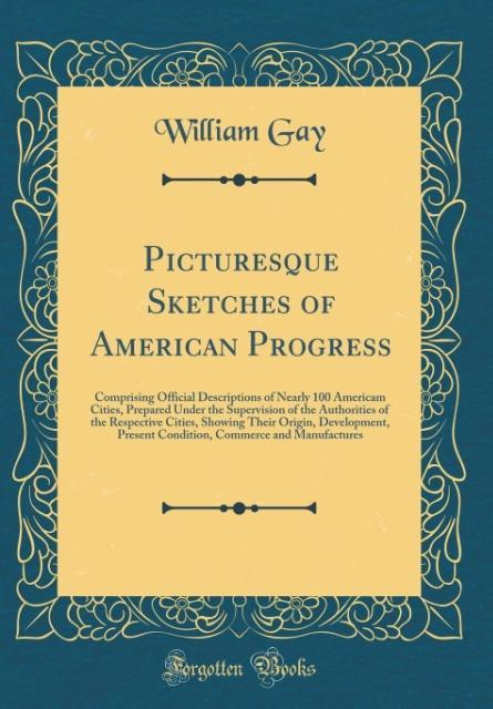 Picturesque Sketches of American Progress als B...