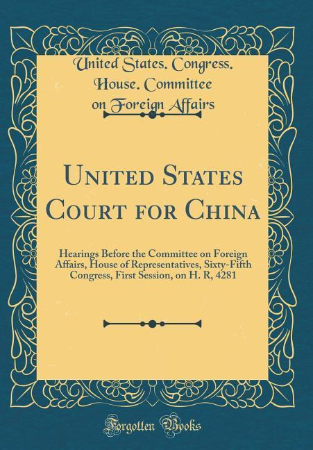 United States Court for China als Buch von Unit...