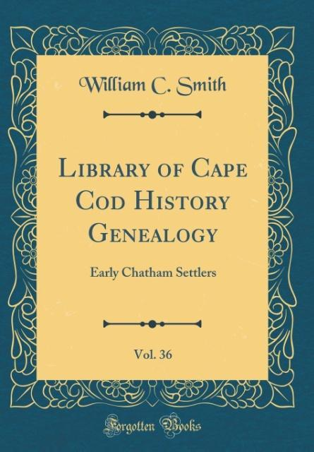 Library of Cape Cod History Genealogy, Vol. 36 ...