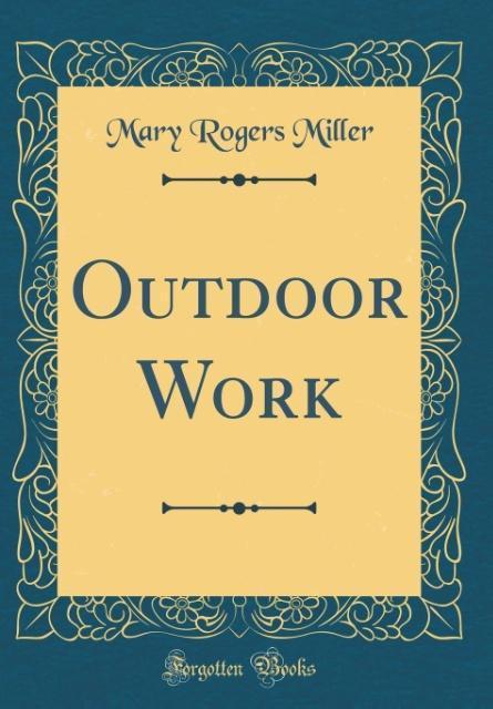 Outdoor Work (Classic Reprint) als Buch von Mar...