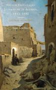 French Orientalist Literature in Algeria, 1845-1882: Colonial Hauntings