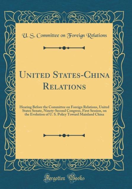 United States-China Relations als Buch von U. S...