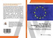 Das Konzept der Europäisierung am Beispiel der Republik Moldau