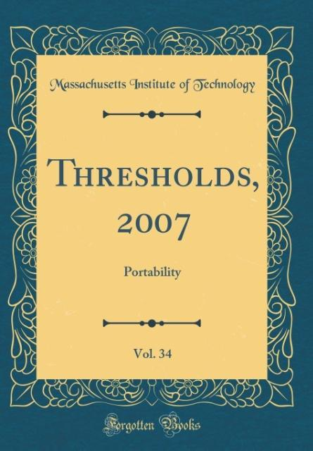 Thresholds, 2007, Vol. 34 als Buch von Massachu...