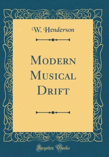 Modern Musical Drift (Classic Reprint) als Buch...