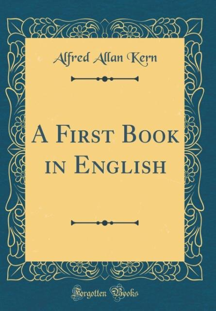 A First Book in English (Classic Reprint) als B...
