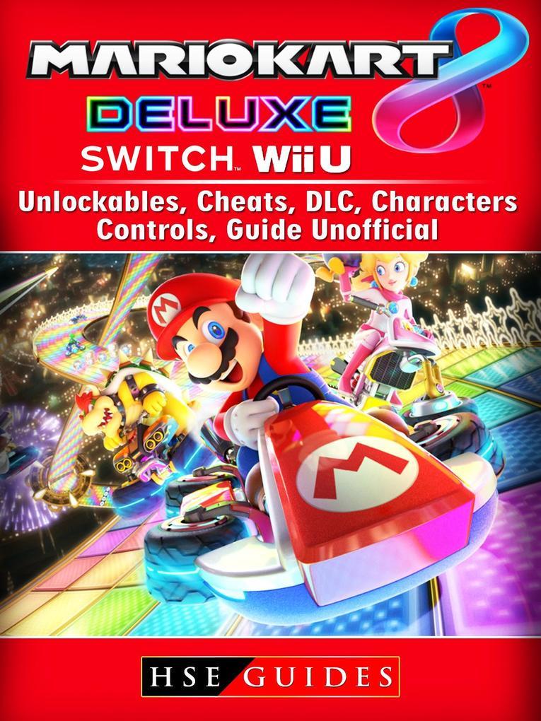 Mario Kart 8 Deluxe, Switch, Wii U, Unlockables...