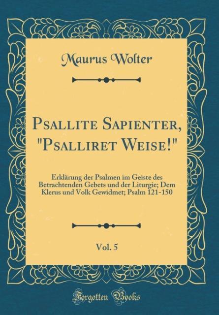 Psallite Sapienter, Psalliret Weise!, Vol. 5 al...