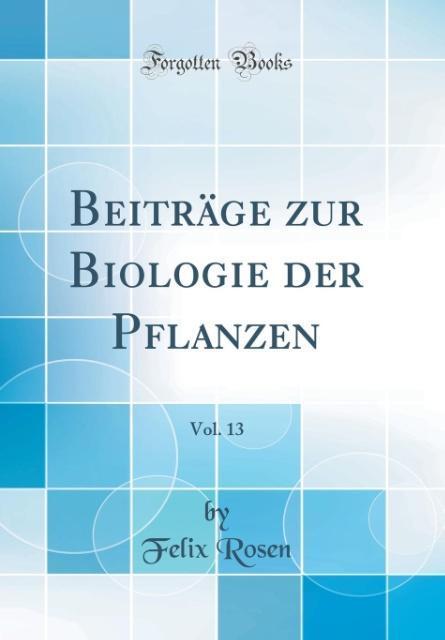 Beiträge zur Biologie der Pflanzen, Vol. 13 (Cl...