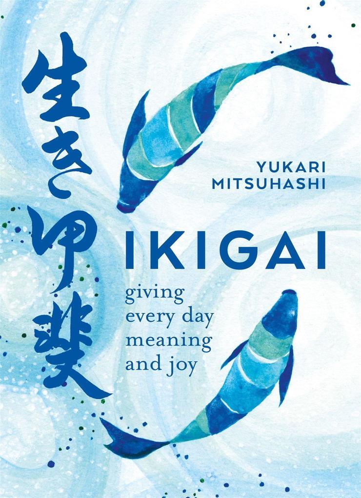 Ikigai als Buch von Yukari Mitsuhashi