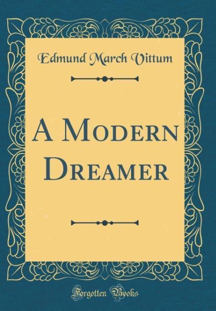 A Modern Dreamer (Classic Reprint) als Buch von...