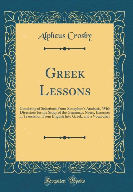 Greek Lessons als Buch von Alpheus Crosby